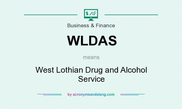 What does WLDAS mean? It stands for West Lothian Drug and Alcohol Service