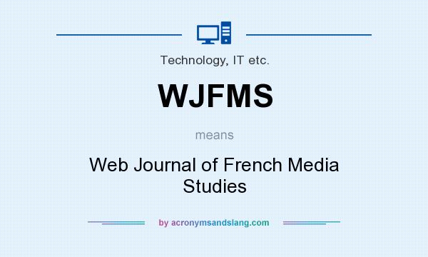 What does WJFMS mean? It stands for Web Journal of French Media Studies