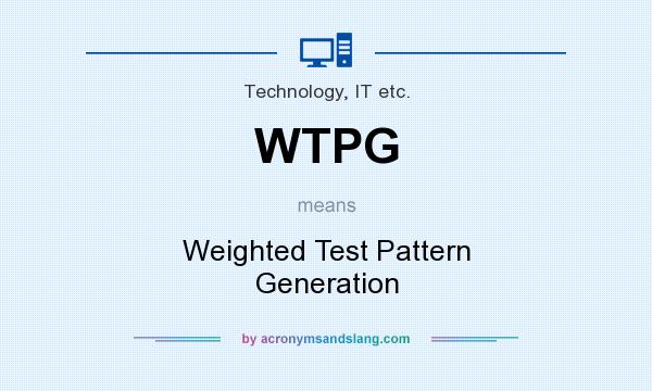 What does WTPG mean? It stands for Weighted Test Pattern Generation