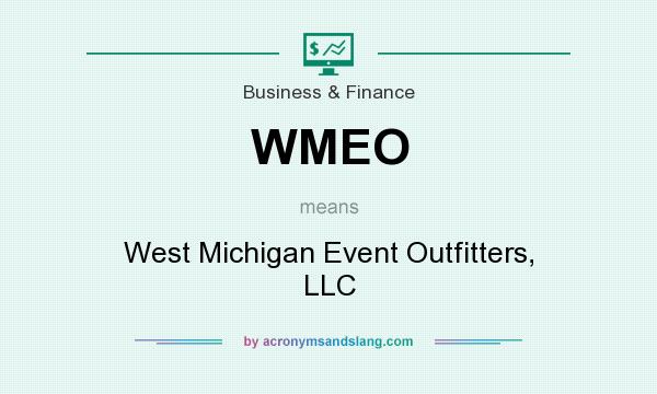 What does WMEO mean? It stands for West Michigan Event Outfitters, LLC