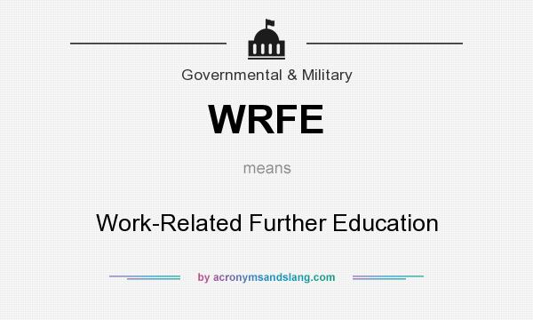what does wrfe mean definition of wrfe wrfe stands for work