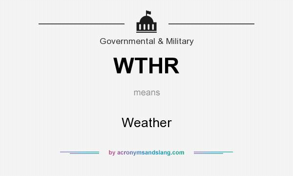 What does WTHR mean? It stands for Weather