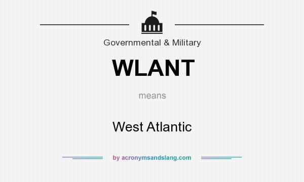 What does WLANT mean? It stands for West Atlantic