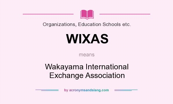 What does WIXAS mean? It stands for Wakayama International Exchange Association