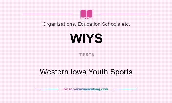 What does WIYS mean? It stands for Western Iowa Youth Sports