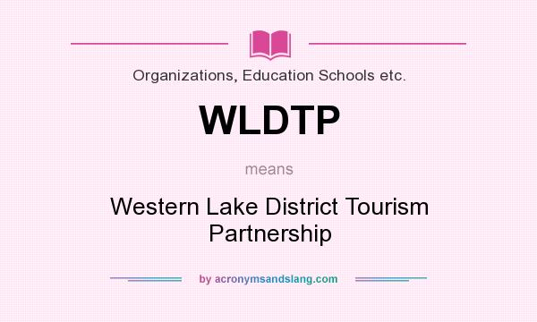 What does WLDTP mean? It stands for Western Lake District Tourism Partnership