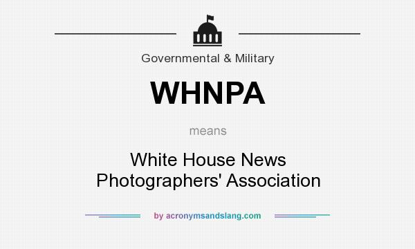 What does WHNPA mean? It stands for White House News Photographers` Association