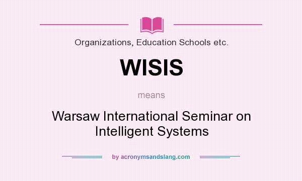 What does WISIS mean? It stands for Warsaw International Seminar on Intelligent Systems