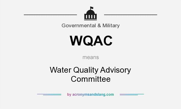 What does WQAC mean? It stands for Water Quality Advisory Committee