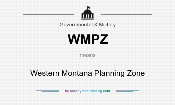 What does WMPZ mean? It stands for Western Montana Planning Zone