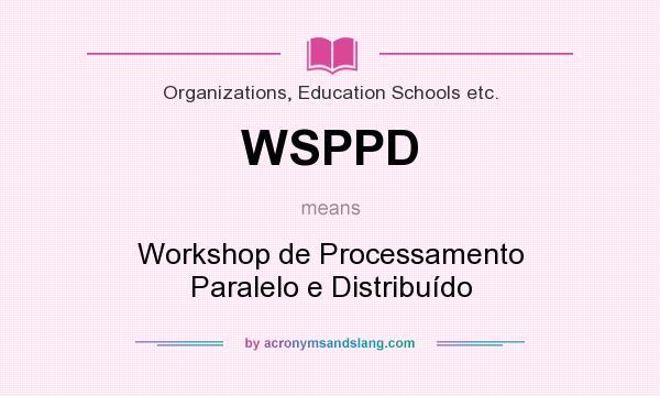 What does WSPPD mean? It stands for Workshop de Processamento Paralelo e Distribuído