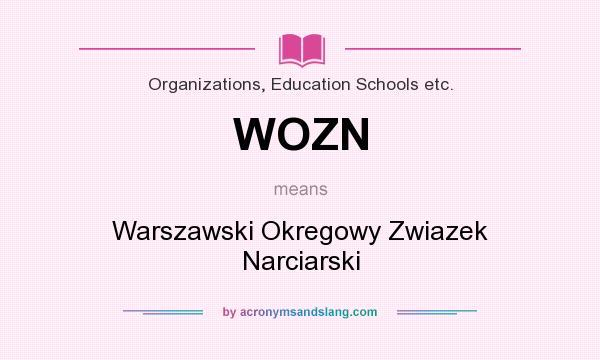 What does WOZN mean? It stands for Warszawski Okregowy Zwiazek Narciarski