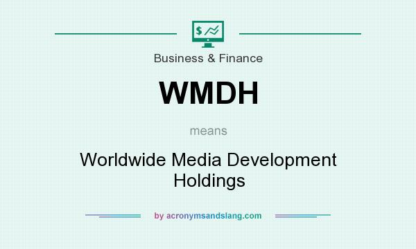 What does WMDH mean? It stands for Worldwide Media Development Holdings