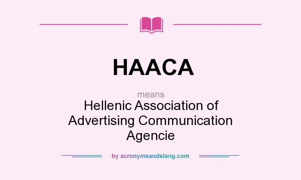 What does HAACA mean? It stands for Hellenic Association of Advertising Communication Agencie