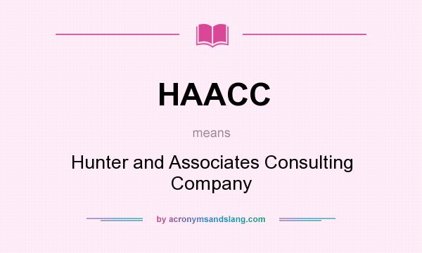 What does HAACC mean? It stands for Hunter and Associates Consulting Company