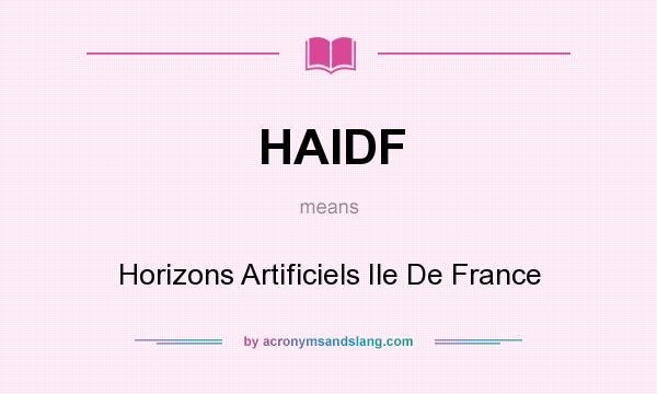 What does HAIDF mean? It stands for Horizons Artificiels Ile De France