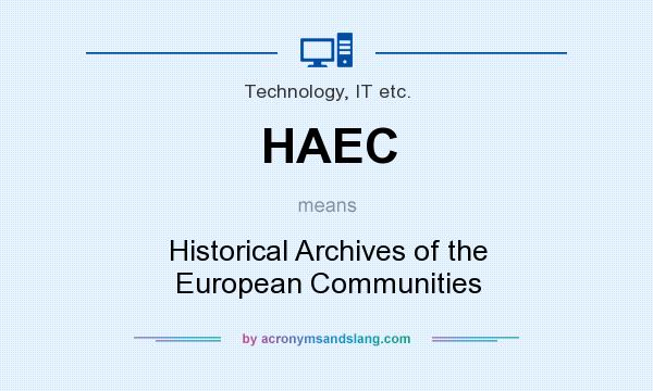 What does HAEC mean? It stands for Historical Archives of the European Communities