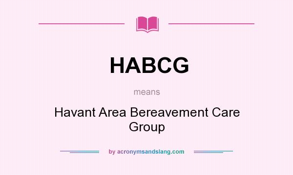 What does HABCG mean? It stands for Havant Area Bereavement Care Group