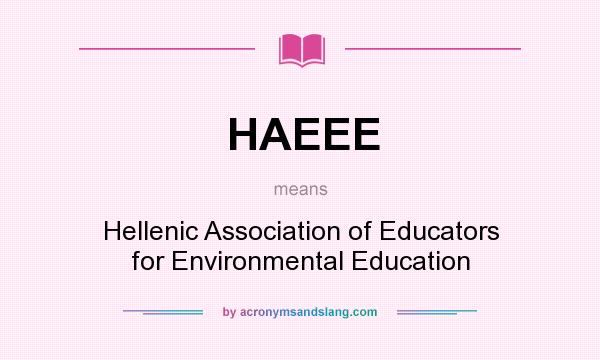 What does HAEEE mean? It stands for Hellenic Association of Educators for Environmental Education