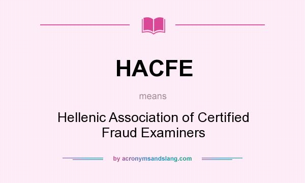 What does HACFE mean? It stands for Hellenic Association of Certified Fraud Examiners