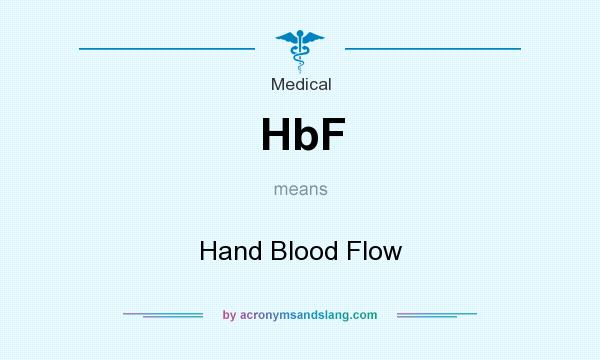 What does HbF mean? It stands for Hand Blood Flow