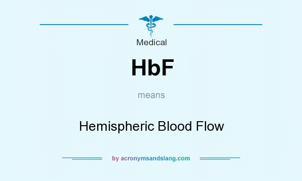 What does HbF mean? It stands for Hemispheric Blood Flow