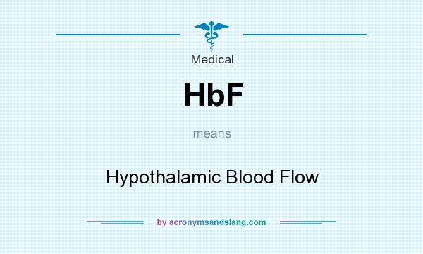 What does HbF mean? It stands for Hypothalamic Blood Flow