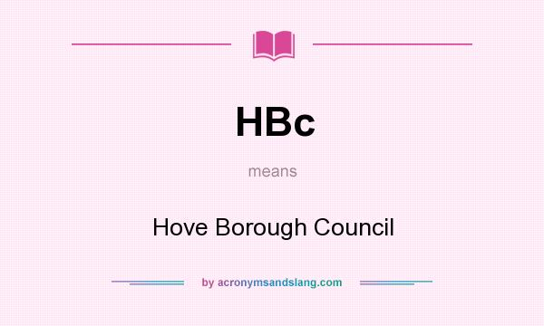 What does HBc mean? It stands for Hove Borough Council