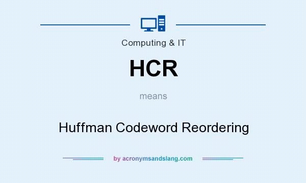 What does HCR mean? It stands for Huffman Codeword Reordering