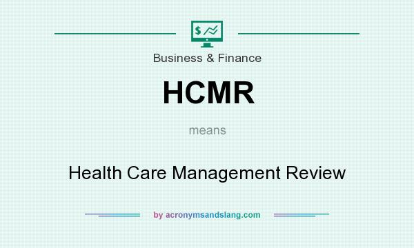 What does HCMR mean? It stands for Health Care Management Review