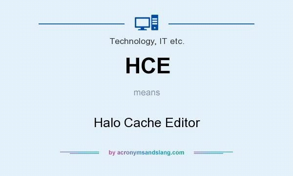 What does HCE mean? It stands for Halo Cache Editor