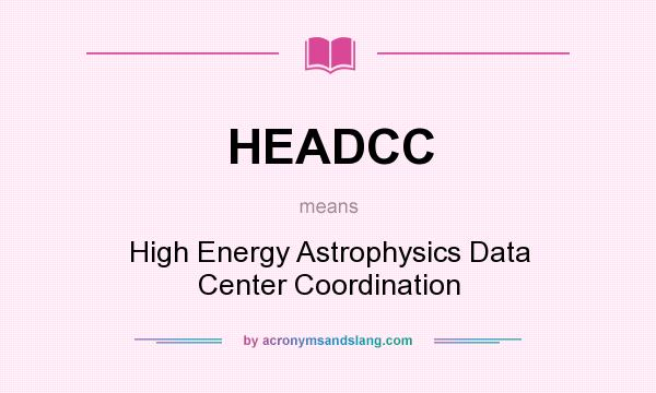 What does HEADCC mean? It stands for High Energy Astrophysics Data Center Coordination