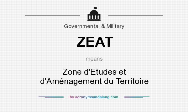 What does ZEAT mean? It stands for Zone d`Etudes et d`Aménagement du Territoire