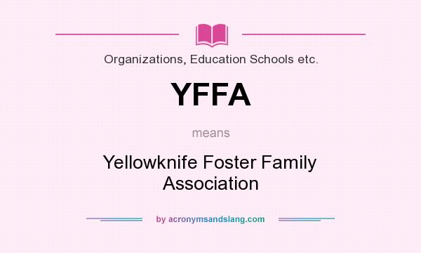 What does YFFA mean? It stands for Yellowknife Foster Family Association