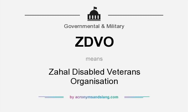 What does ZDVO mean? It stands for Zahal Disabled Veterans Organisation