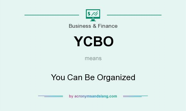 What does YCBO mean? It stands for You Can Be Organized