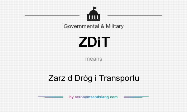 What does ZDiT mean? It stands for Zarz d Dróg i Transportu