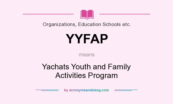 What does YYFAP mean? It stands for Yachats Youth and Family Activities Program