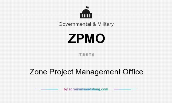 What does ZPMO mean? It stands for Zone Project Management Office