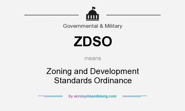 What does ZDSO mean? It stands for Zoning and Development Standards Ordinance