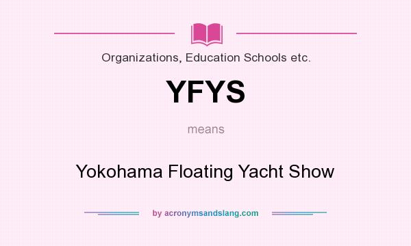What does YFYS mean? It stands for Yokohama Floating Yacht Show