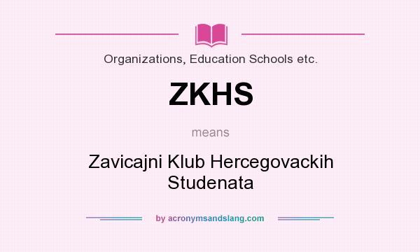 What does ZKHS mean? It stands for Zavicajni Klub Hercegovackih Studenata