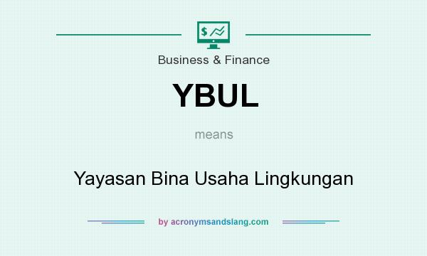What does YBUL mean? It stands for Yayasan Bina Usaha Lingkungan