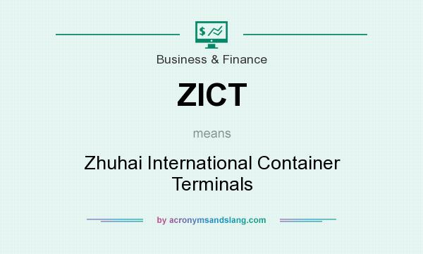 What does ZICT mean? It stands for Zhuhai International Container Terminals