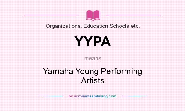 What does YYPA mean? It stands for Yamaha Young Performing Artists