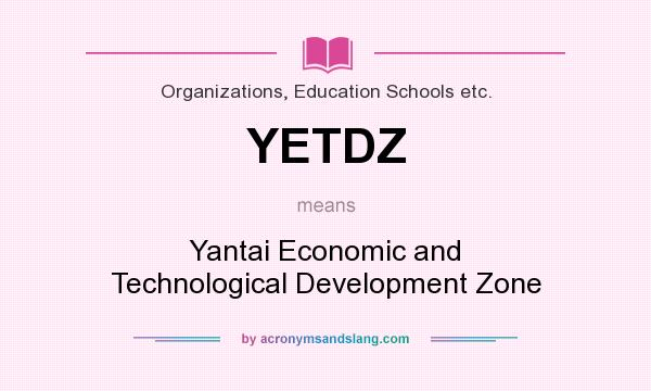 What does YETDZ mean? It stands for Yantai Economic and Technological Development Zone