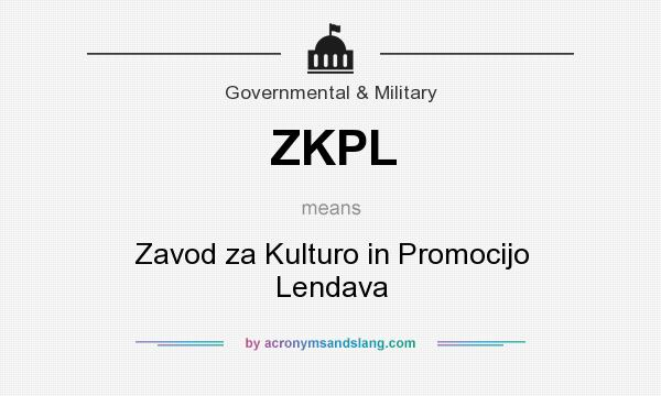 What does ZKPL mean? It stands for Zavod za Kulturo in Promocijo Lendava