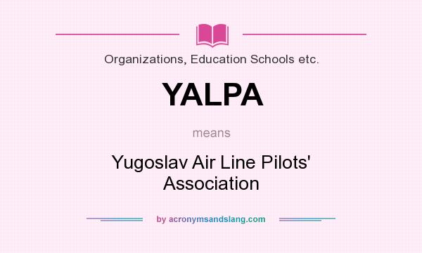 What does YALPA mean? It stands for Yugoslav Air Line Pilots` Association