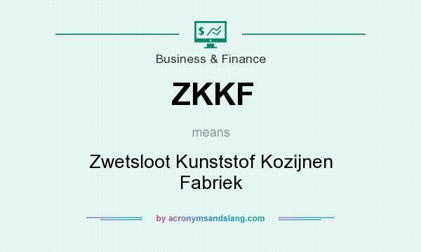What does ZKKF mean? It stands for Zwetsloot Kunststof Kozijnen Fabriek