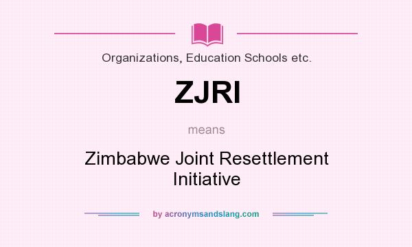 What does ZJRI mean? It stands for Zimbabwe Joint Resettlement Initiative